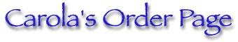 Carola's Order Page